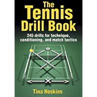 The Tennis Drill Book: 100 Drills for Techniques, Conditioning, and Match Tactics (The Drill Book)
