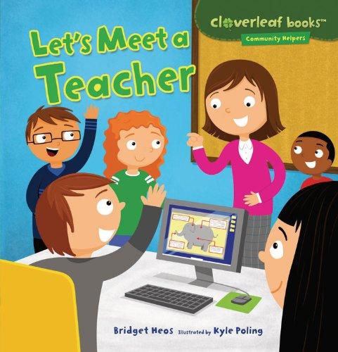 Let's Meet a Teacher (Cloverleaf Books - Community Helpers)