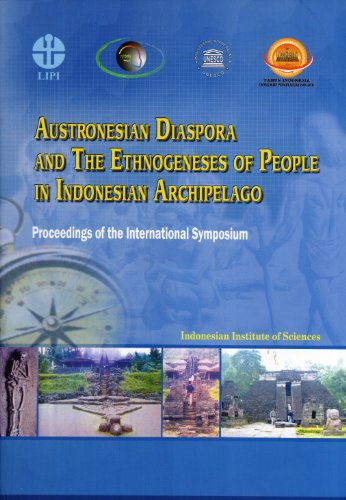 Austronesian Diaspora and the Ethnogeneses of People in Indonesian Archipelago: Proceedings of the International Symposium