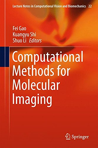 Computational Methods for Molecular Imaging (Lecture Notes in Computational Vision and Biomechanics)