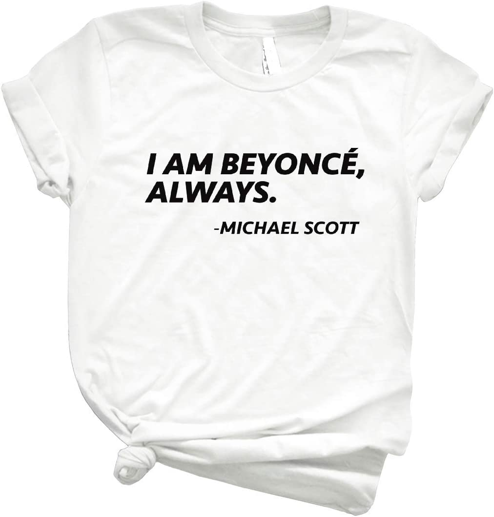 I Am Beyonce, Always The Office Quote Vintage Men's Shirt Tshirt For Women Classic Retro Graphic Tee Trending Graphic Tee- Cool Summer Tee For Men- Funny Gifts Shirt- Women's Clothing