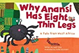 Why Anansi Has Eight Thin Legs: A Tale from West Africa (library bound) (Fiction Reader)