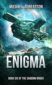 Enigma: A Space Opera: Book Six of The Shadow Order by [Robertson, Michael]
