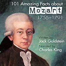 101 Amazing Facts About Mozart Audiobook by Jack Goldstein Narrated by Charles King