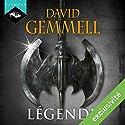 Légende | Livre audio Auteur(s) : David Gemmell Narrateur(s) : Nicolas Planchais