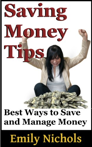 Saving Money Tips: Best Way To Save And Manage Money (Frugal Living and Ways to Make Money)