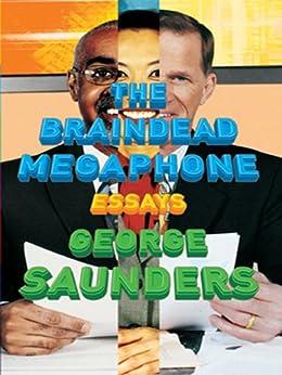 The Braindead Megaphone by [Saunders, George]