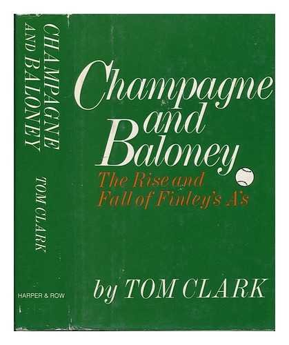 Champagne and baloney: The rise and fall of Finley's A's