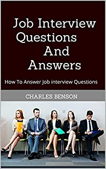 Amazon.com: Job Interview Questions And Answers: How To ...