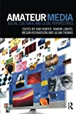 img - for Amateur Media: Social, cultural and legal perspectives book / textbook / text book