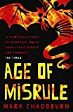 Age Of Misrule: World's End, Darkest Hour, Always Forever (GOLLANCZ S.F.) by Mark Chadbourn (2006-09-14)