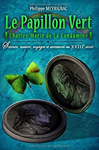Le Papillon Vert par Philippe Meyrignac