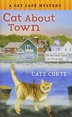 Cat About Town: A Cat Cafe Mystery (Cat Cafe Mystery (About Cats)