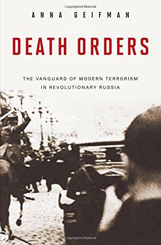 death-orders-the-vanguard-of-modern-terrorism-in-revolutionary-russia-praeger-security-international