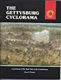 The Gettysburg Cyclorama : A Portrayal of the High Tide of the Confederacy, Thomas, Dean S., 0939631148