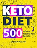 Ketogenic Diet Cookbook: 500 All-Time Favorite Keto Recipes