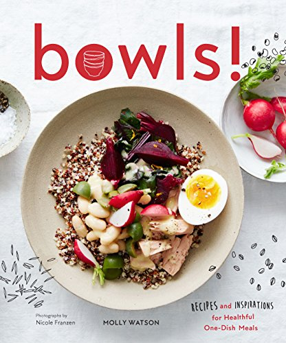 Bowls!: Recipes and Inspirations for Healthful One-Dish Meals cover