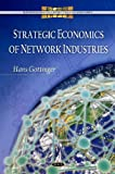 Strategic Economics of Network Industries, Hans Gottinger, 1607413450