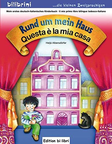 Rund um mein Haus: Questa è la mia casa / Kinderbuch Deutsch-Italienisch Broschiert – 17. Dezember 2009 Heljä Albersdörfer Hueber Verlag GmbH & Co. KG 3192195940