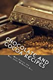 img - for Chocolate and Cocoa Recipes: And Home Made Candy Recipes book / textbook / text book