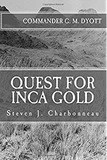 Quest for Inca Gold: Commander G. M. Dyotts 1947 Llanganati Expedition