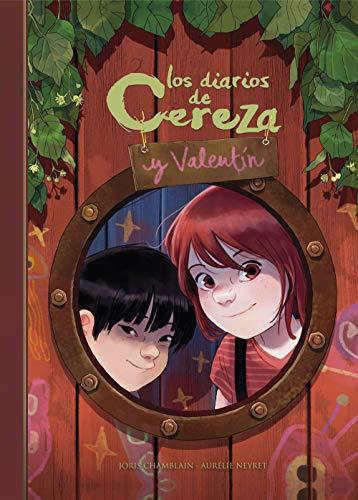 Los diarios de Cereza y Valentín (Cereza y Valentín 1) por Joris Chamblain,Aurélie Neyret,Mariola Cortés-Cros;