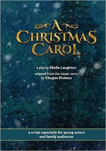 a christmas carol a play sheila laughton charles dickens 9780244086459 amazoncom books