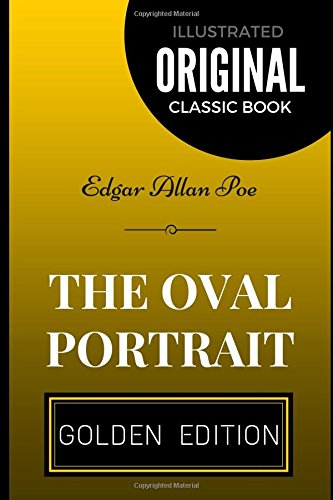 The Oval Portrait: By Edgar Allan Poe - Illustrated
