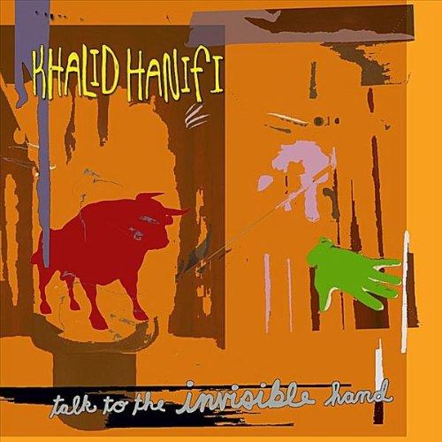 Amazon.com: Talk To The Invisible Hand: Khalid Hanifi: MP3