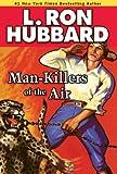 Man-Killers of the Air, L. Ron Hubbard, 1592122914
