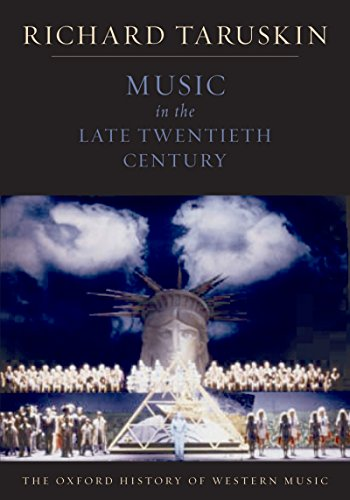 Music in the Late Twentieth Century: The Oxford History of Western Music (20th Century Classical Music)
