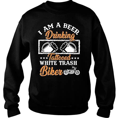 Tattooed White Trash Biker Sweatshirts, I Am A