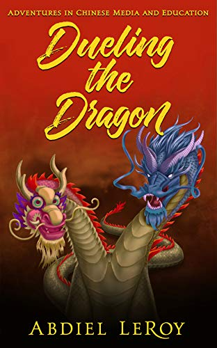 Dueling the Dragon: Adventures in Chinese Media and Education (Interesting Facts About A Midsummer Night Dream)