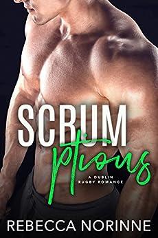 SCRUMptious: A Secret Virgin Romance (Dublin Rugby Book 3) by [Norinne, Rebecca]