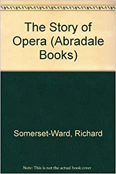 Book The Story of Opera (Abradale Books)
