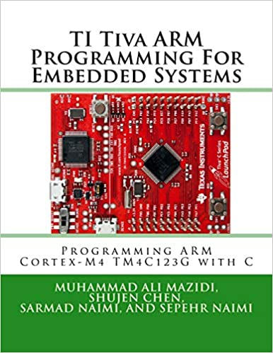 TI Tiva ARM Programming For Embedded Systems: Programming