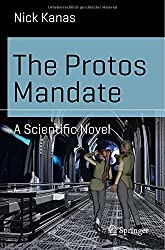 The Protos Mandate: A Scientific Novel (Science and Fiction)