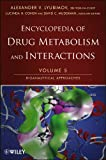 Encyclopedia of Drug Metabolism and Interactions : Bioanalytical Approaches, Lyubimov, Alexander, 1118180003