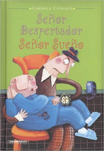 Senor Despertador, Senor Sueno/ Wake Up, Sleepyhead! (Spanish Edition): Carmela Cipriani, Elena Frassini: 9789583023781: Amazon.com: Books