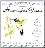 Creating a Hummingbird Garden, Marcus H. Schneck and Marcus Schneck, 0671892452