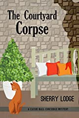 The Courtyard Corpse: Cassie Hall Concierge Mystery Series Book One (Volume 1) Paperback