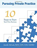 Pursuing Private Practice: 10 Steps To Start Your Own Business