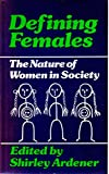 img - for Defining Females: Nature of Women in Society (Oxford women's series) book / textbook / text book