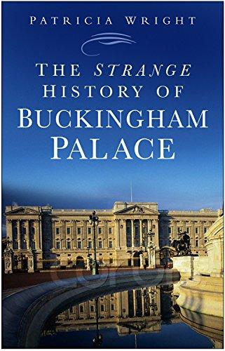 - Strange History of Buckingham Palace