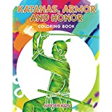 Katanas, Armor and Honor Coloring Book (Katana Coloring and Art Book Series)