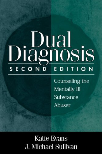 Dual Diagnosis, Second Edition: Counseling the Mentally Ill Substance Abuser