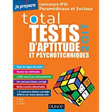 TOTAL tests d'aptitude et psychotechniques - 2017 (Tests psychotechniques) (French Edition)