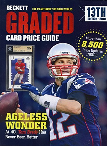 Beckett 2018 Annual Graded Card Price Guide Book 13th Edition Tom Brady New England Patriots