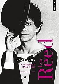 Chansons : L'intégrale Volume 1, 1967-1980 par  Lou Reed