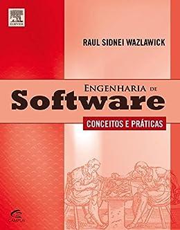 Engenharia de Software  Conceitos e práticas por  Wazlawick, Raul Sidnei  c96eb31083